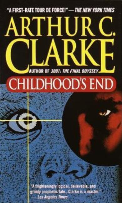 Childhood's End: A Novel. Arthur C. Clarke