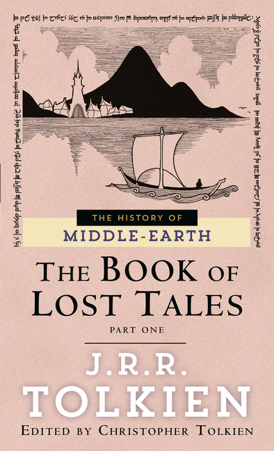 The Book of Lost Tales 1(The History of Middle-Earth, Vol. 1). J R. R. Tolkien