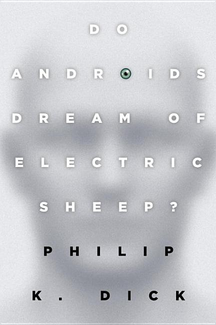 Do Androids Dream of Electric Sheep?: The inspiration for the films Blade Runner and Blade Runner...