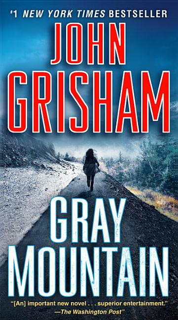 Gray Mountain: A Novel. John Grisham