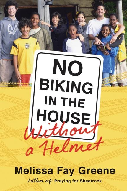 No Biking in the House Without a Helmet. Melissa Fay Greene.