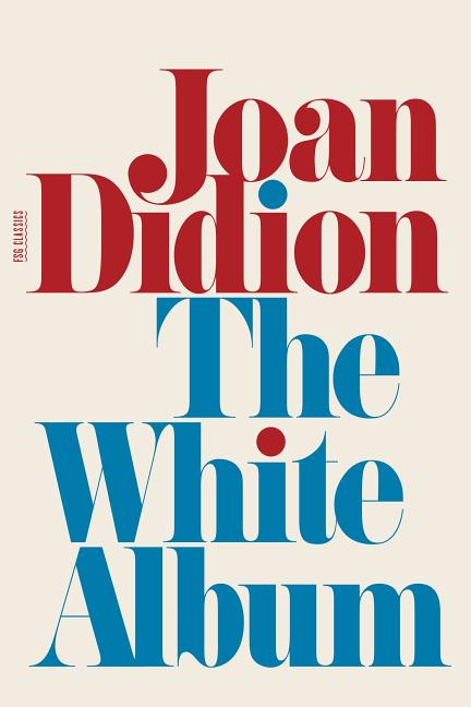 The White Album: Essays. Joan Didion