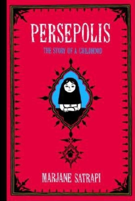 Persepolis: The Story of a Childhood. Marjane Satrapi