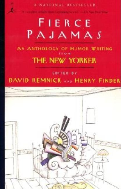 Fierce Pajamas: An Anthology of Humor Writing from The New Yorker. David Remnick, Henry Finder