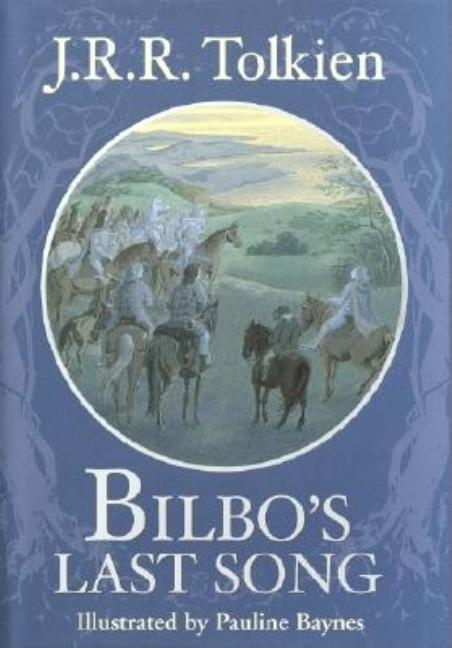 Bilbo's Last Song: (At the Grey Havens). J. R. R. Tolkien