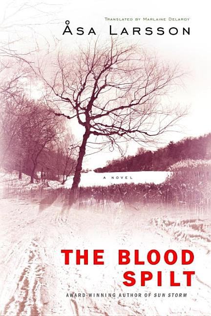 The Blood Spilt. Asa Larsson
