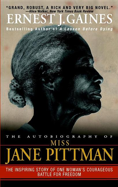 The Autobiography of Miss Jane Pittman. Ernest J. Gaines.