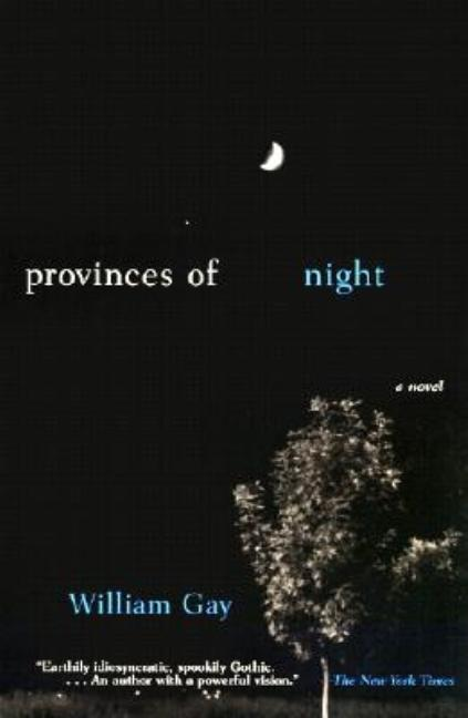 Provinces of Night: A Novel. William Gay