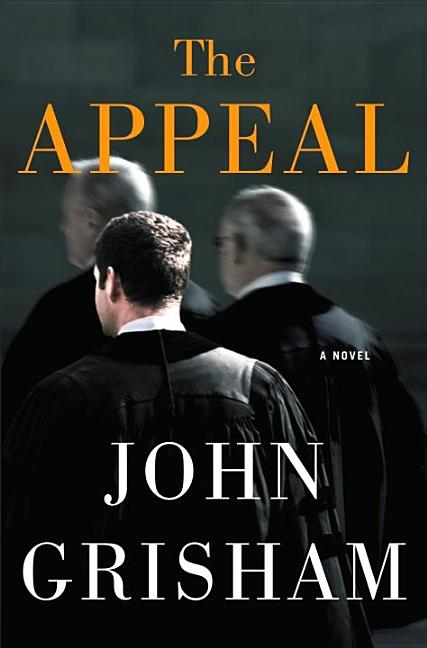 The Appeal: A Novel [SIGNED]. John Grisham