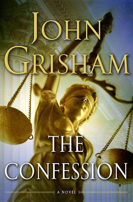The Confession: A Novel. John Grisham