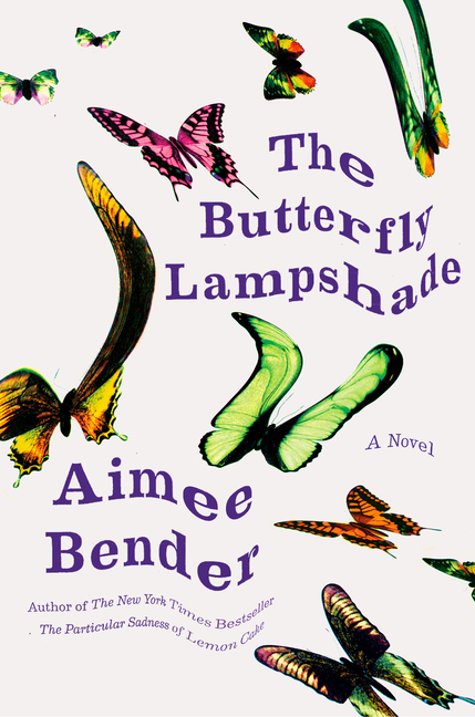 The Butterfly Lampshade: A Novel. Aimee Bender