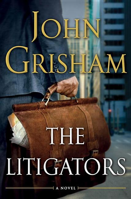 The Litigators [SIGNED]. John Grisham