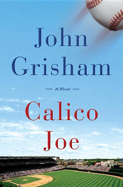 Calico Joe [SIGNED]. John Grisham