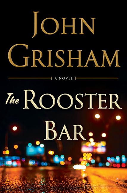 The Rooster Bar. John Grisham