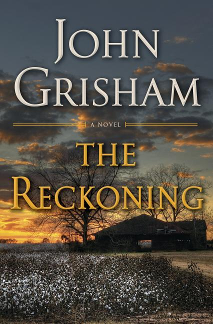 The Reckoning: A Novel [SIGNED]. John Grisham