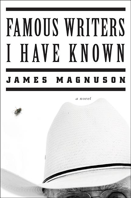 Famous Writers I Have Known: A Novel [Sign. James Magnuson