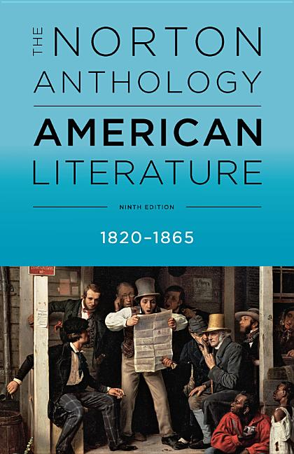 The Norton Anthology of American Literature (Ninth Edition) (Vol. B). Robert S. Levine, Michael...