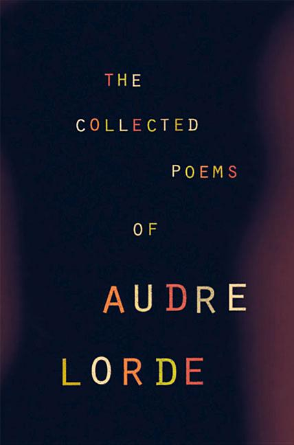 The Collected Poems of Audre Lorde. Audre Lorde