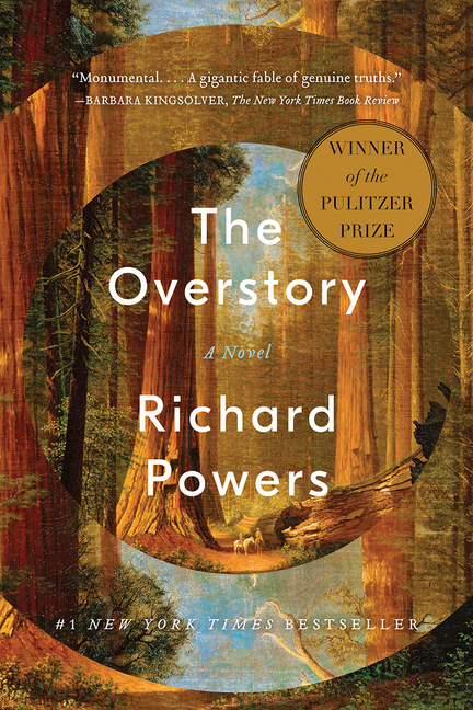 The Overstory: A Novel. Richard Powers