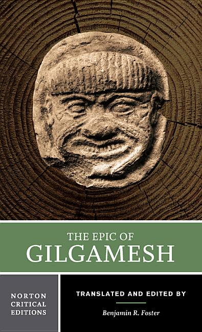 The Epic of Gilgamesh (Norton Critical Editions). Benjamin R. Foster