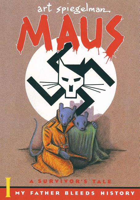 Maus I: A Survivor's Tale: My Father Bleeds History. Art Spiegelman