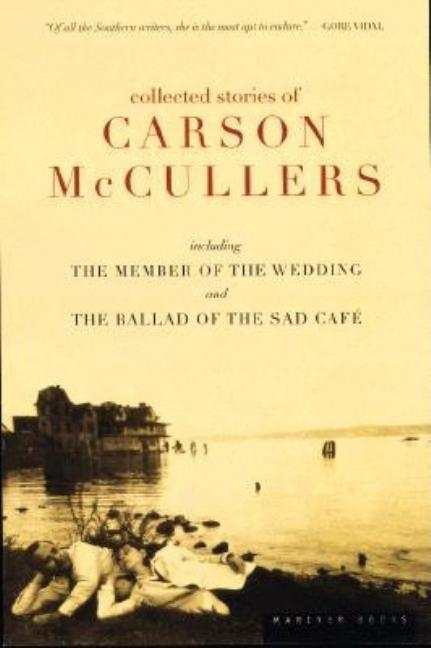 Collected Stories of Carson McCullers, including The Member of the Wedding and The Ballad of the...