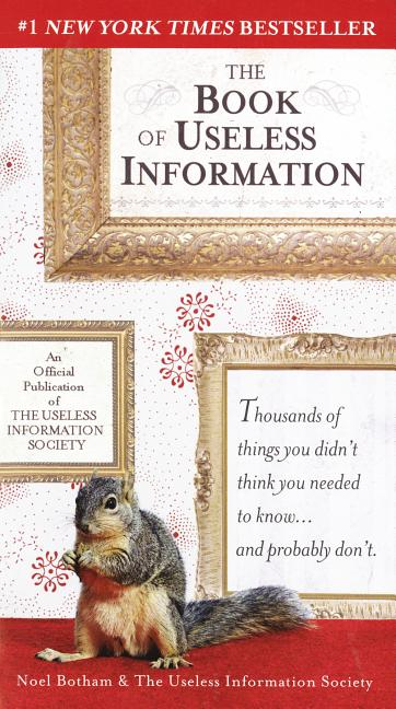 The Book of Useless Information. Noel Botham