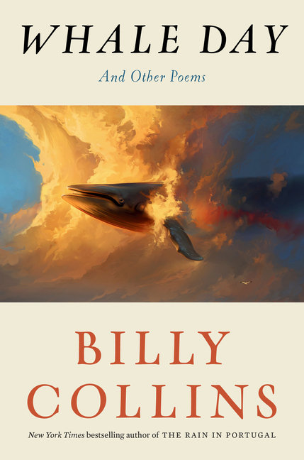 Whale Day: And Other Poems. Billy Collins