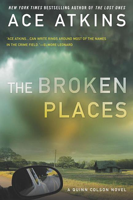 The Broken Places (A Quinn Colson Novel) [SIGNED]. Ace Atkins
