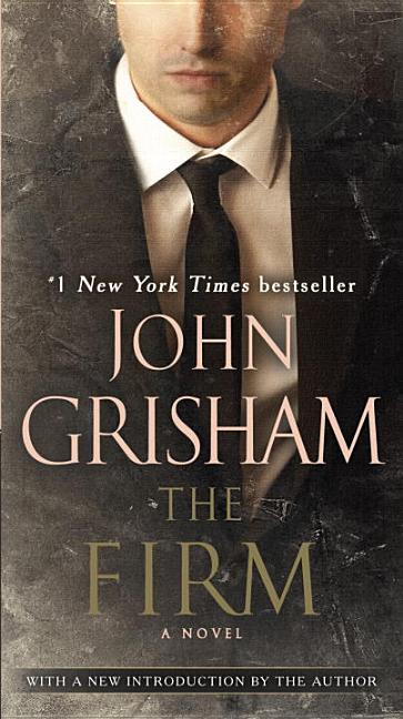 The Firm: A Novel. John Grisham