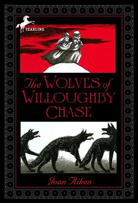 The Wolves of Willoughby Chase (Wolves Chronicles Series). Joan Aiken