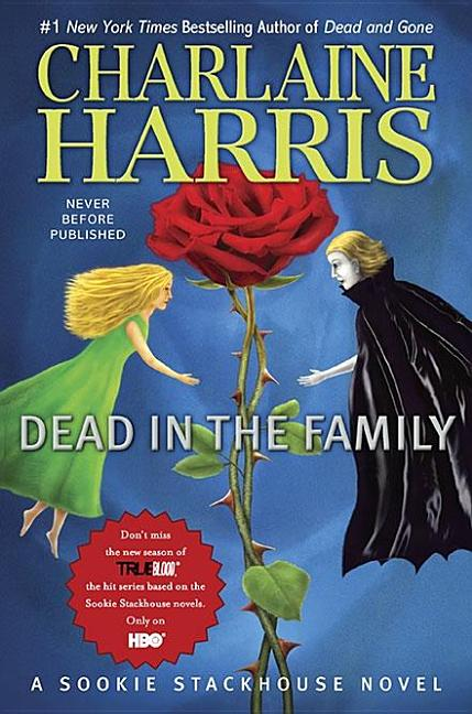 Dead in the Family (Sookie Stackhouse/True Blood, Book 10). Charlaine Harris.