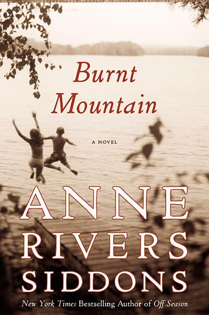 Burnt Mountain. Anne Rivers Siddons