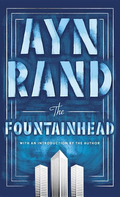 The Fountainhead. Ayn Rand