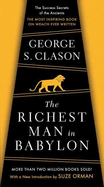 The Richest Man in Babylon. George S. Clason