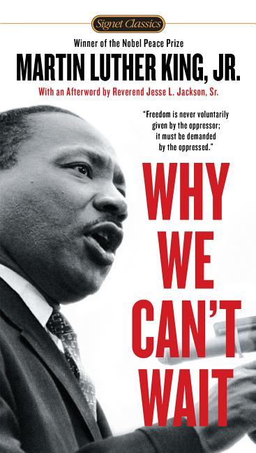 Why We Can't Wait. Dr. Martin Luther King Jr