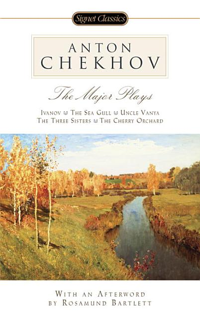 The Major Plays (Signet Classics). Anton Chekhov