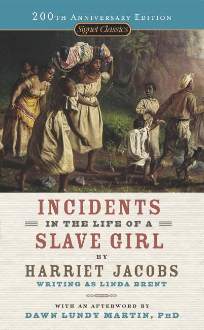 Incidents in the Life of a Slave Girl. Harriet Jacobs.