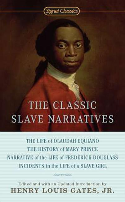 The Classic Slave Narratives. Henry Louis Gates.