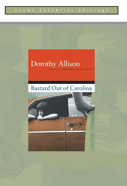 Bastard out of Carolina. Dorothy Allison