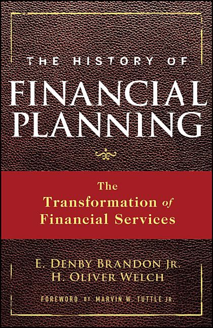 The History of Financial Planning: The Transformation of Financial Services [SIGNED]. E. Denby...