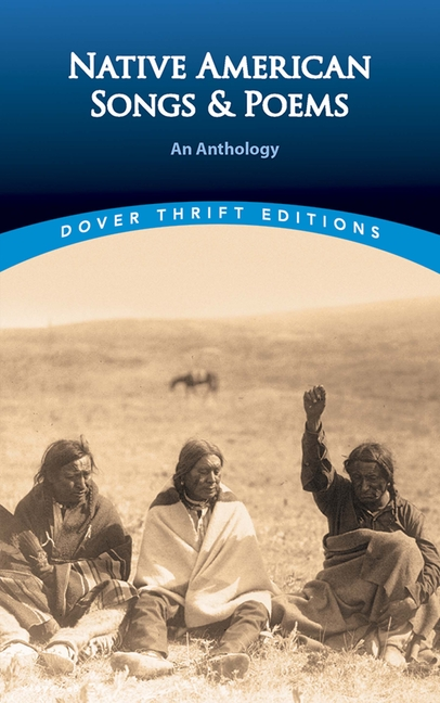 Native American Songs and Poems: An Anthology (Dover Thrift Editions). Brian Swann.