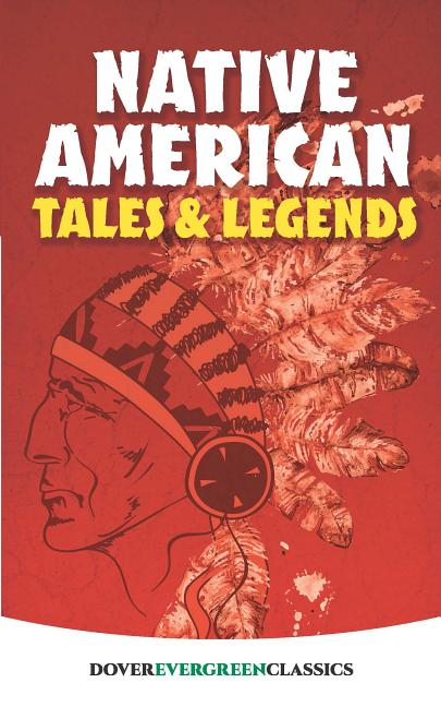 Native American Tales and Legends (Dover Children's Evergreen Classics). Allan A. MacFarlan.