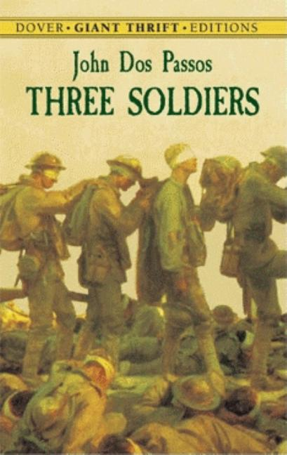 Three Soldiers (Dover Thrift Editions). John Dos Passos.