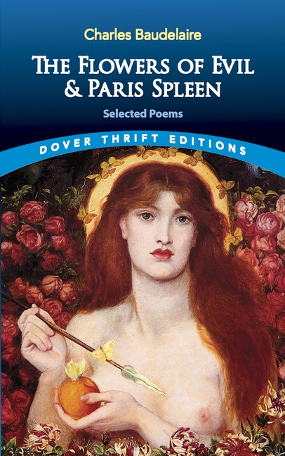 The Flowers of Evil & Paris Spleen: Selected Poems (Dover Thrift Editions). Charles Baudelaire