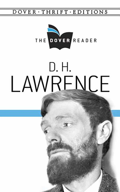 D. H. Lawrence The Dover Reader (Dover Thrift Editions). D. H. Lawrence.
