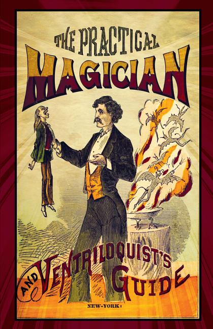The Practical Magician and Ventriloquist's Guide. Anonymous