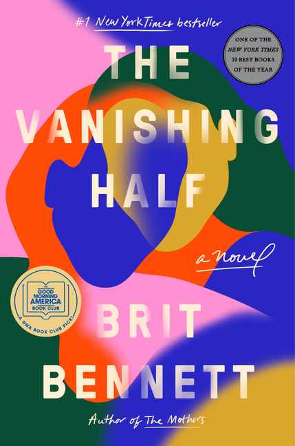 The Vanishing Half: A Novel. Brit Bennett