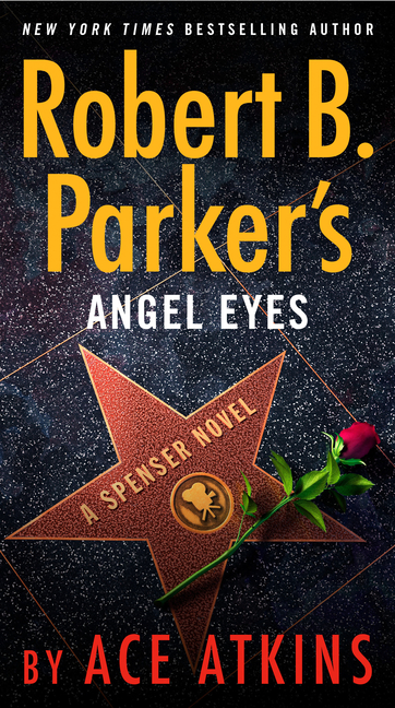 Robert B. Parker's Angel Eyes (Spenser). Ace Atkins