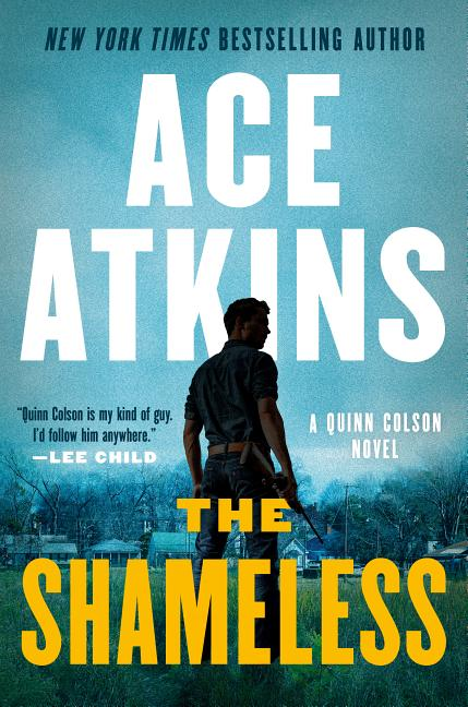 The Shameless (A Quinn Colson Novel) [SIGNED]. Ace Atkins